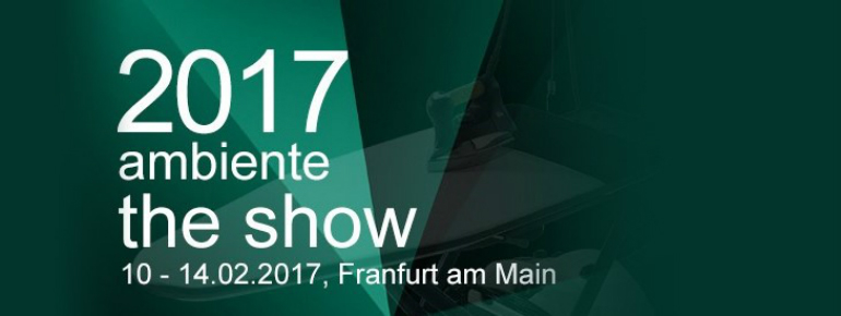 ambiente2017-201610101642517465 events Events You Can't Miss In February 2017 ambiente2017 201610101642517465