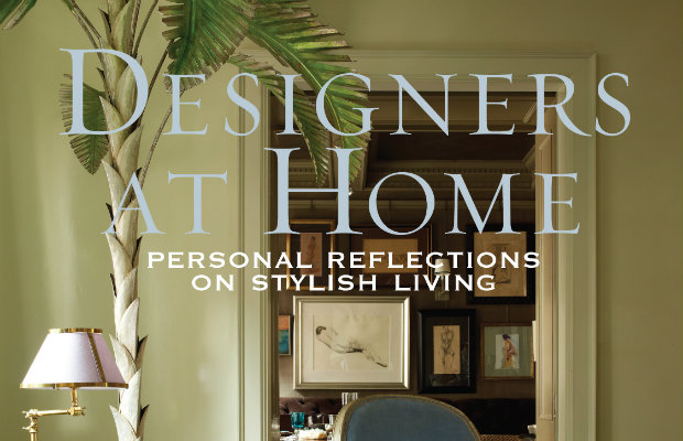 designers-at-home-a-tour-into-the-world-of-interior-design  Designers At Home – A Tour Into the World of Interior Design designers at home a tour into the world of interior design
