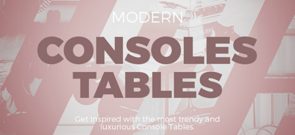console table Improve your Home Designs with this Striking E-book img slide 01