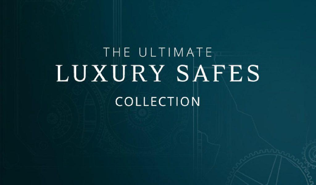 luxury safes The Ultimate Luxury Safes Collection the ultimate luxury safes collection page 1024x600